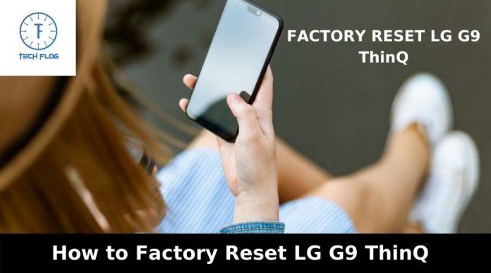 Hard reset LG G9 ThinQ
